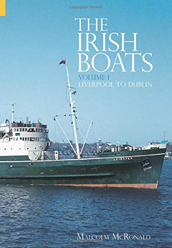 The Irish Boats : Volume 1, Liverpool - Dublin