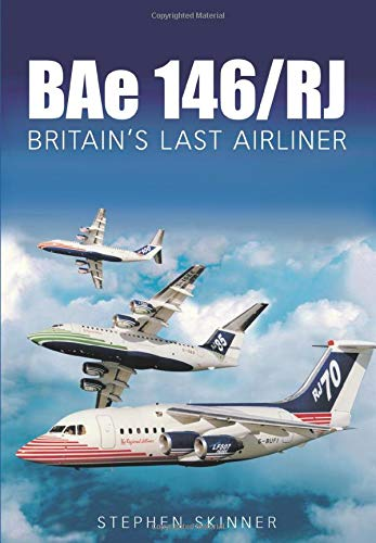 9780752435626: BAe 146: Britain's Last Airliner