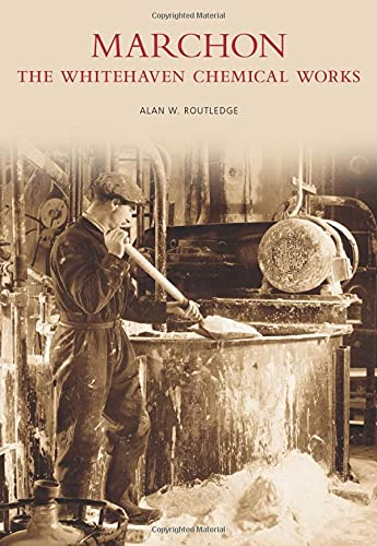 Marchon: The Whitehaven Chemical Works (Images of: Routledge, Alan W