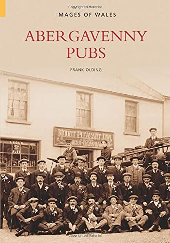 Abergavenny Pubs (Images of Wales): Frank Olding