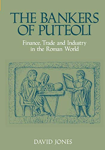 9780752435947: The Bankers of Puteoli: Finance, Trade and Industry in the Roman World: Financing Trade and Industry in the Roman World