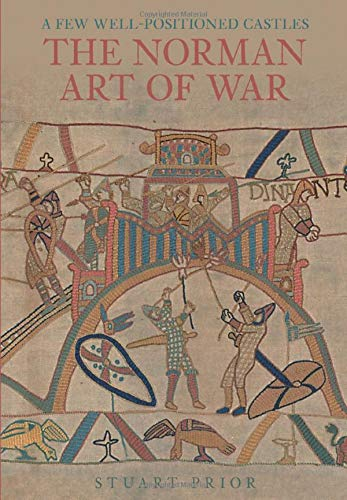 9780752436517: A Few Well-Positioned Castles: The Norman Art of War