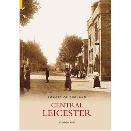 Central Leicester (Images of England): Stephen Butt
