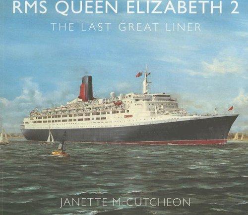 9780752436876: RMS Queen Elizabeth 2: The Last Great Liner