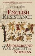 9780752437330: The English Resistance: The Underground War Against the Normans
