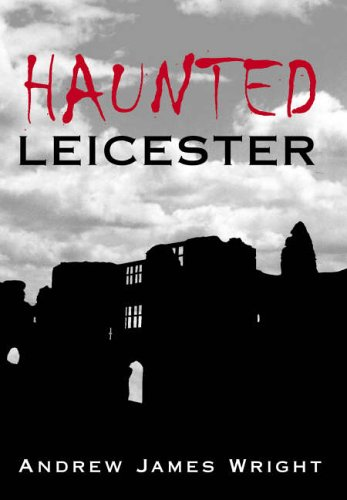 9780752437460: Haunted Leicester