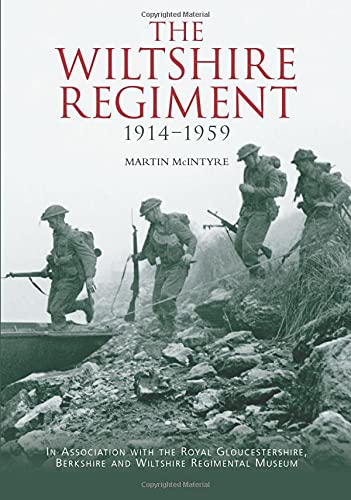 9780752437576: The Wiltshire Regiment 1914-1959