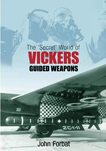 9780752437699: The Secret World of Vickers Guided Weapons