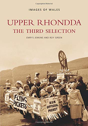 Upper Rhondda: The Third Selection (0752437844) by Jenkins, Geraint H.; Green, Roy