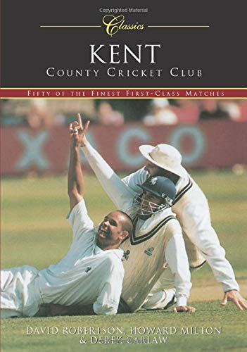 Kent County Cricket Club: 50 of the Finest Matches (0752437852) by David Robertson