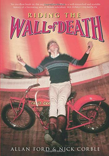 Riding the Wall of Death.