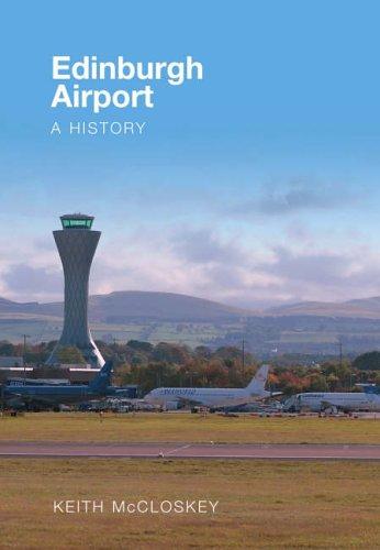 9780752438054: Edinburgh Airport: A History