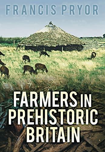 9780752438672: Farmers in Prehistoric Britain