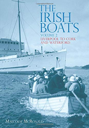 9780752438849: The Irish Boats Volume 2: Liverpool to Cork and Waterford
