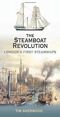 The Steamboat Revolution: London's First Steamships