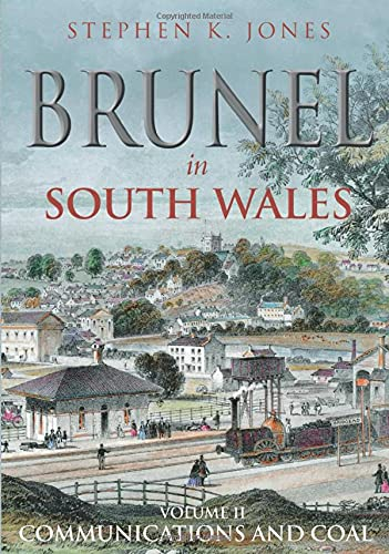 9780752439181: Brunel in South Wales Vol 2: Communications and Coal: v. 2