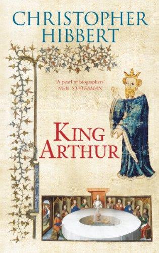 King Arthur: Christopher Hibbert