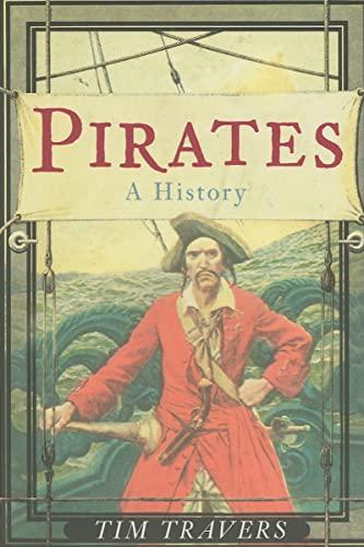 9780752439365: Pirates: A History