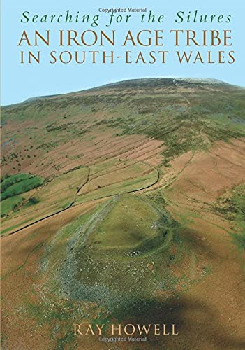 9780752440149: Searching for the Silures: An Iron Age Tribe in South-East Wales (Haunted Britain S.)