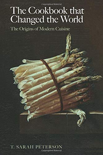 9780752440262: The cookbook that changed the world: the origins of modern cuisine