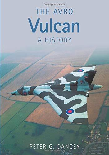 9780752440897: The Avro Vulcan: A History