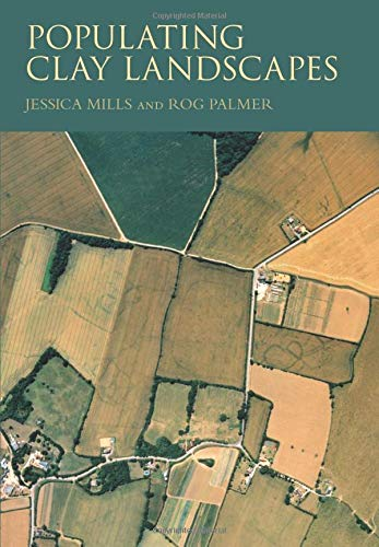 Populating Clay Landscapes: Mills, Jessica; Palmer, Rog