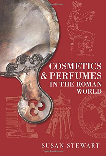 9780752440989: Cosmetics & Perfumes in the Roman World