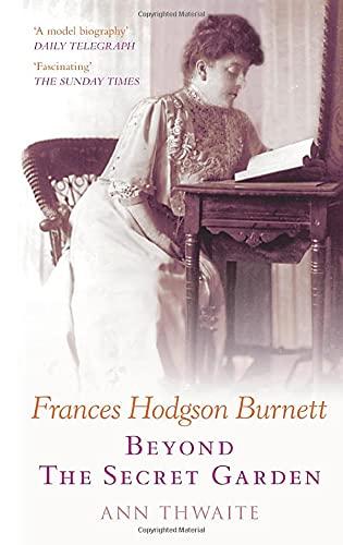 9780752441382: Frances Hodgson Burnett: Beyond The Secret Garden