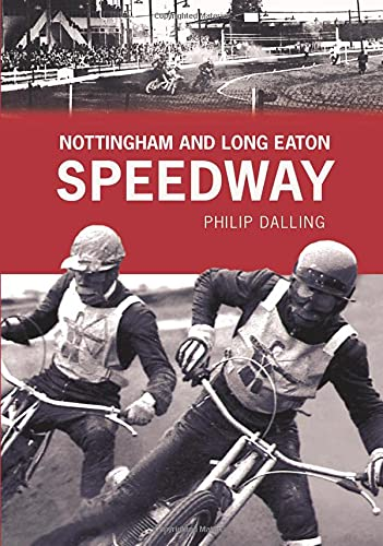 9780752441634: Nottingham and Long Eaton Speedway