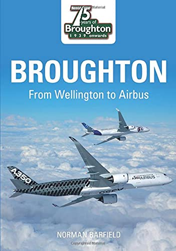 9780752441849: Broughton: From Wellington to Airbus