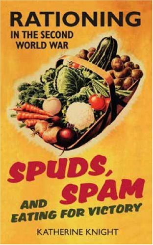 9780752441887: Spuds, Spam and Eating for Victory