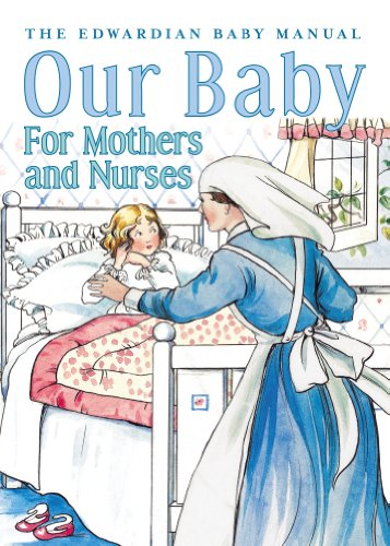 9780752442341: Our Baby for Mother and Nurses