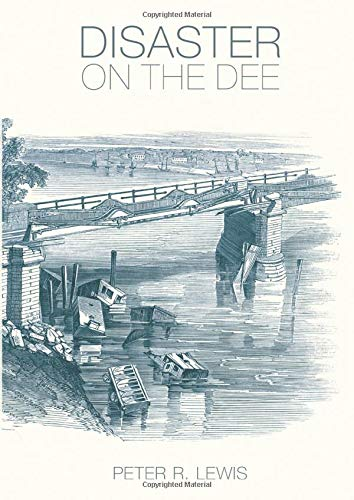 9780752442662: Disaster on the Dee: The Collapse of the Dee Bridge, 1847