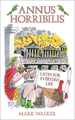 9780752442846: Annus Horribilis: Latin for Everyday Life