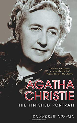 9780752442884: Agatha Christie: The Finished Portrait. Andrew Norman