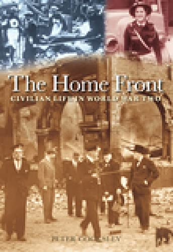 9780752443164: The Home Front: Civilian Life in World War Two