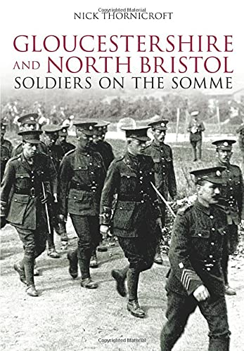 Gloucestershire and North Bristol Soldiers on the Somme.