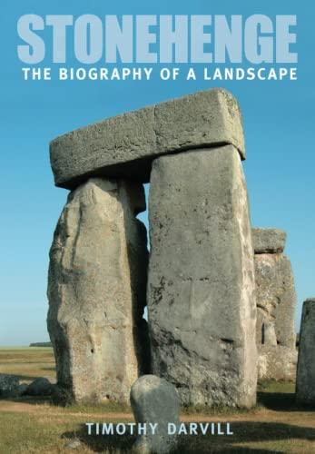 9780752443423: Stonehenge: The Biography of Landscape