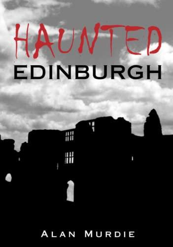 9780752443560: Haunted Edinburgh