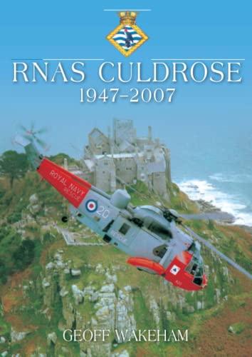 RNAS Culdrose 1947-2007: Wakeham, Geoff