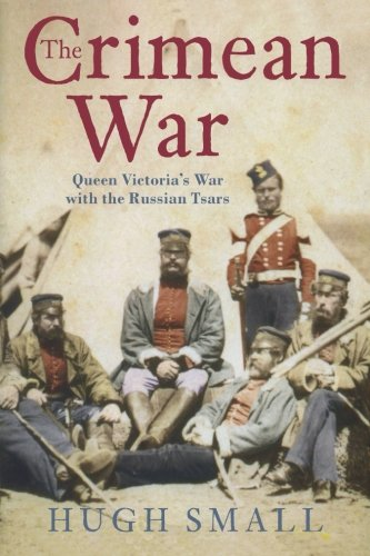 9780752443881: The Crimean War: Queen Victoria's War with the Russian Tsars