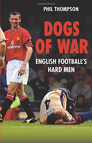 9780752444338: Dogs of War: English Footballs Hardmen