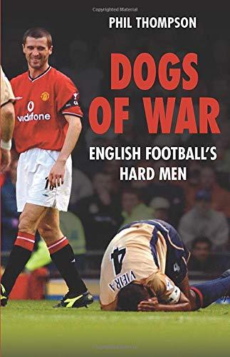 9780752444338: Dogs of War: English Footballs Hardmen