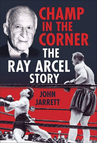 9780752444468: Champ in the Corner: The Ray Arcel Story