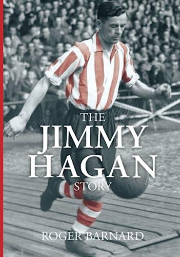 The Jimmy Hagan Story: Roger B Barnard