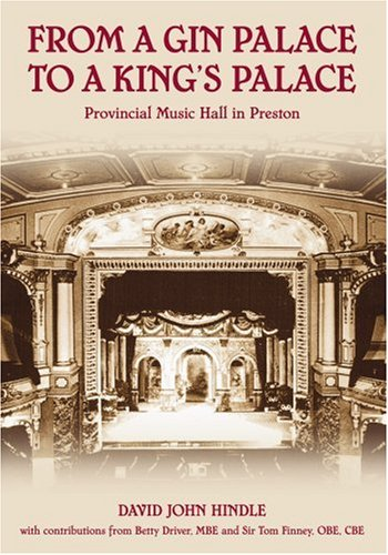 Music Hall in Preston: A Gin Palace: Hindle, David John
