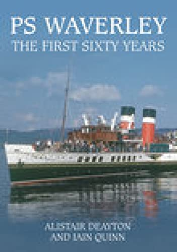 9780752444734: PS Waverley: The First Sixty Years