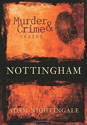 MURDER & CRIME: NOTTINGHAM