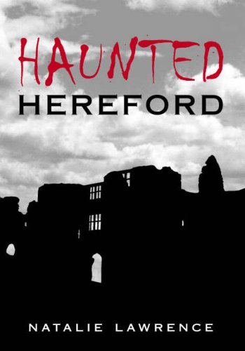 9780752445021: Haunted Hereford