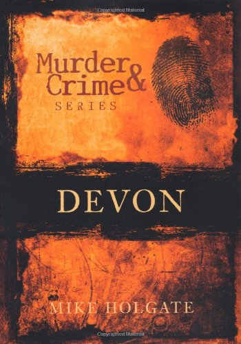 MURDER & CRIME: DEVON